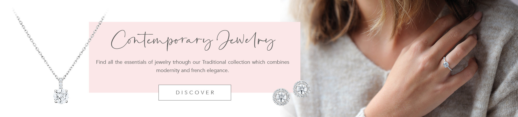 Traditional collection, an inspiring jewelery collection for all women.