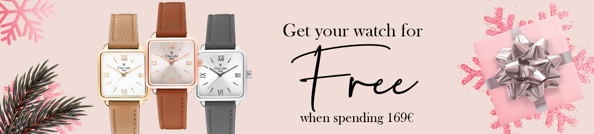 Get your Elsa Lee paris square dial watch for free when you spend 169€ or more in store or online ! choose your favorite from 3 different colours